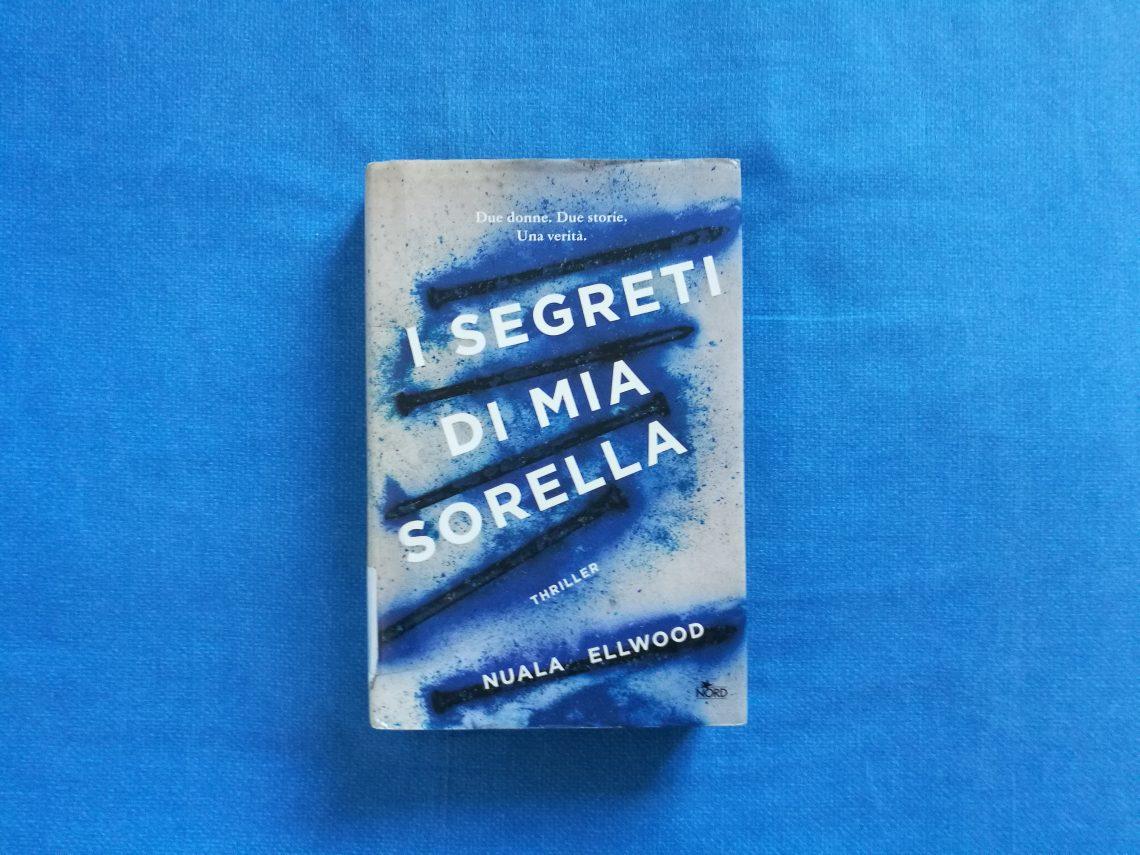 I segreti di mia sorella di Nuala Ellwood