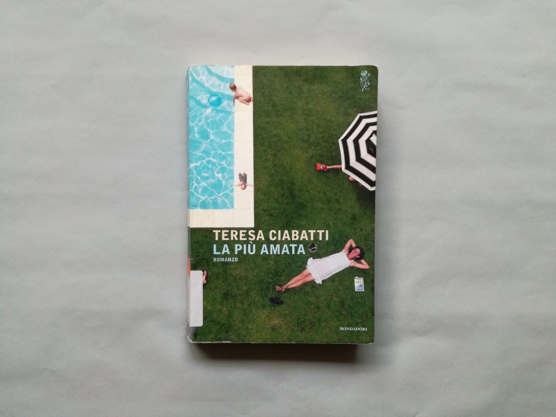 La più amata di Teresa Ciabatti - Risvolti di copertina